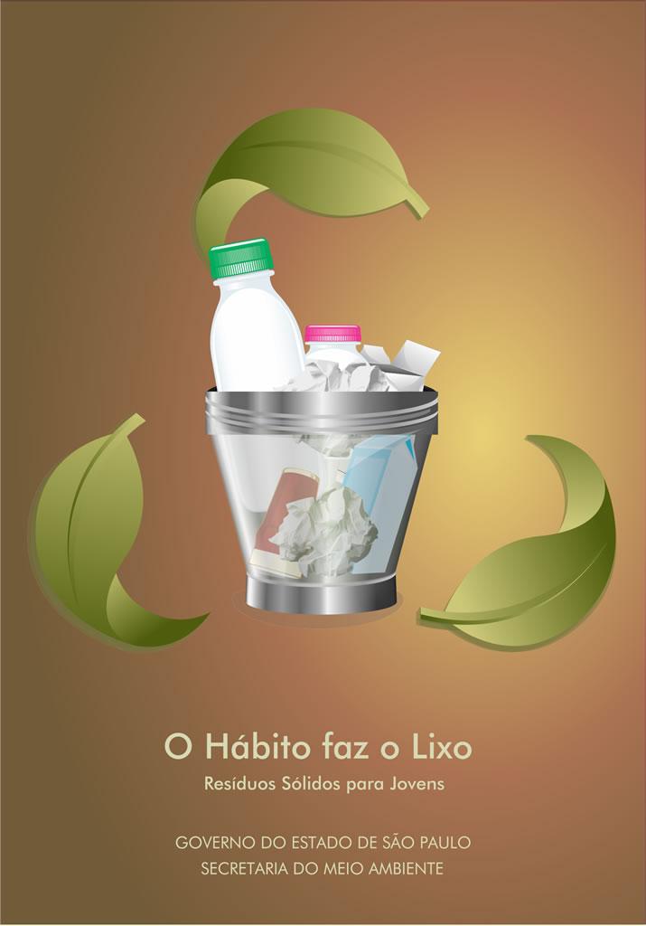 O Hábito faz o Lixo