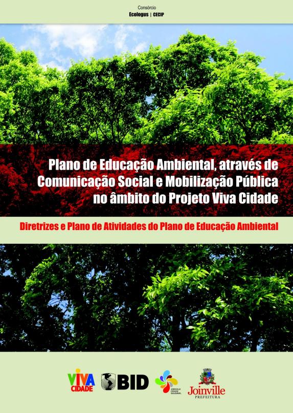 Plano de educação ambiental, através de comunicação social e mobilização pública no âmbito do Projeto Viva Cidade