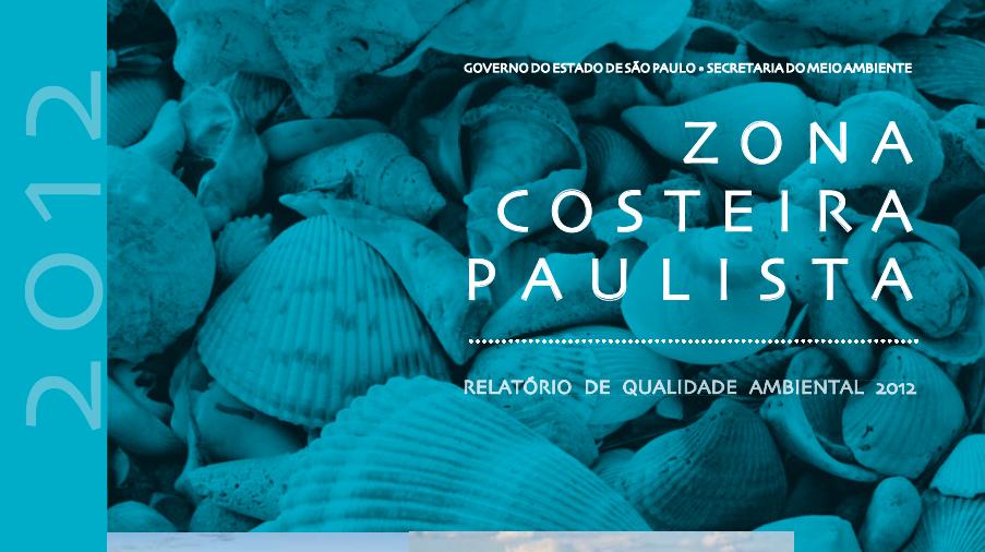 O Relatório de Qualidade Ambiental da Zona Costeira do Estado de São Paulo 2012