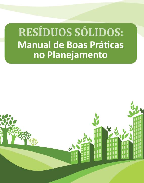 Resíduos Sólidos: Manual de Boas Práticas no Planejamento