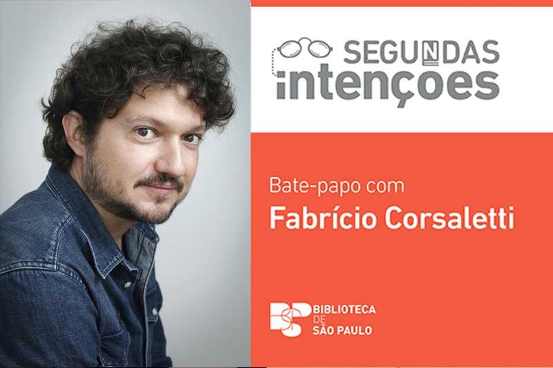 BSP convida o escritor Fabrício Corsaletti para bate-papo