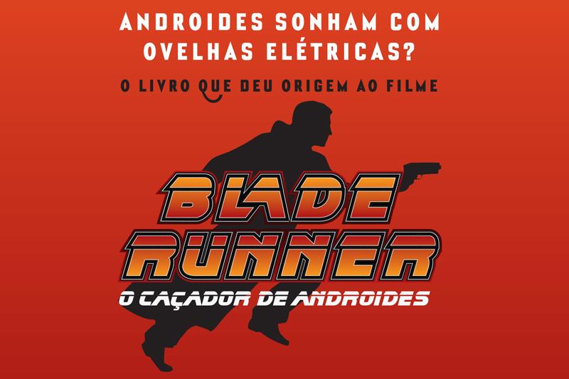 Conheça o livro que inspirou o filme Blade Runner