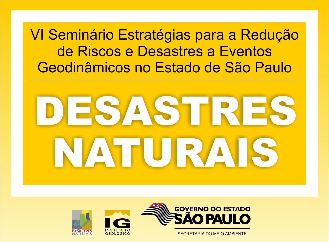 Instituto Geológico promove VI Seminário para redução de riscos e desastres