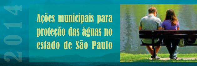 Ações municipais para proteção das águas no estado de São Paulo 2014