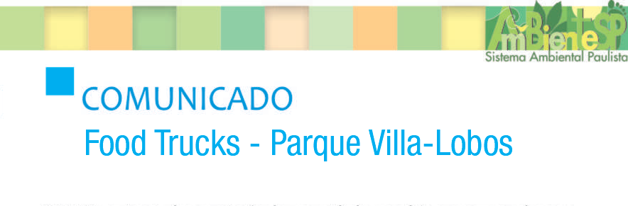 Comunicado: sessão pública de abertura de envelopes dos Food Trucks Parque Villa-Lobos